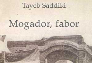 «Mogador, fabor» de Tayeb Saddiki : Essaouira, la ville de toutes les passions