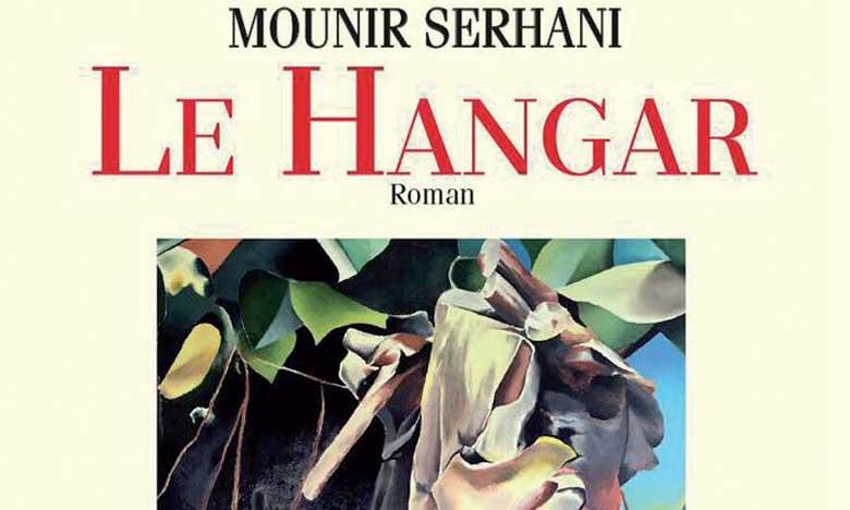 «Le Hangar»  de Mounir Serhani