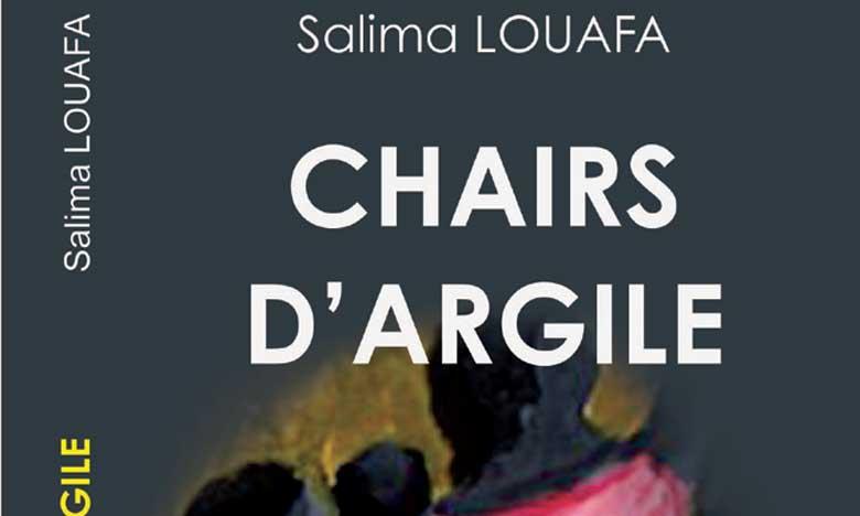 «Chairs d'argile»  de Salima Louafa