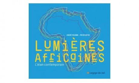 L'ouvrage d'André Magnin et Mehdi Qotbi met en lumière  le bouillonnement culturel de la scène africaine