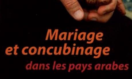 Parution de l'ouvrage «Mariage et concubinage dans les pays arabes» de Chakib Guessous