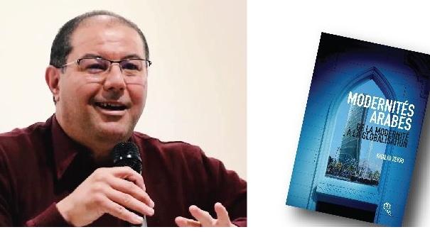 «Modernités arabes, de la modernité à la globalisation» de Khalid Zekri distingué