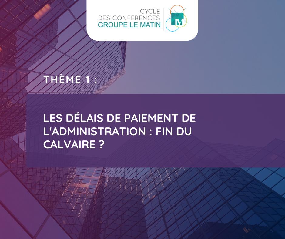 Cycle de conférences du Groupe Le Matin : les délais de paiement et l'amnistie sous la loupe