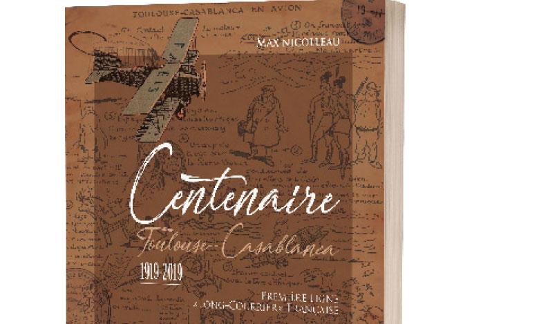 «Centenaire Toulouse-Casablanca 1919-2019» de Max Nicolleau retrace l'histoire de la première ligne «long-courrier» française