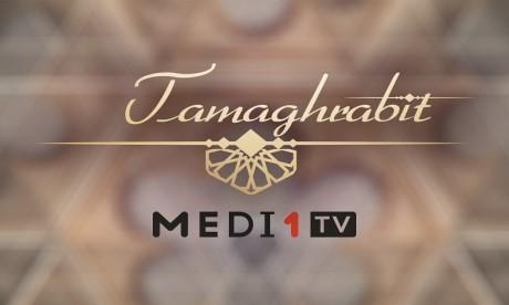 """Tamaghrabit"" soirée spéciale signée Medi1TV"