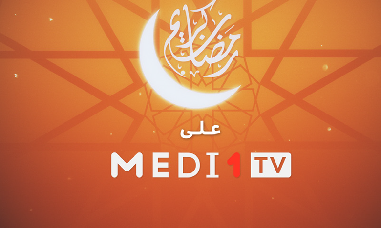 Rendez-vous spirituels  sur Medi1TV pendant le Ramadan