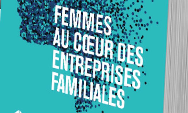 «Femmes au cœur des entreprises familiales»