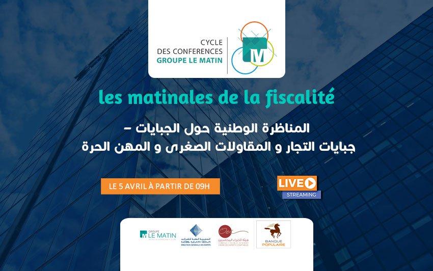Live : LES MATINALESDE LA FISCALITÉ : المناظرة الوطنية حول الجبايات – جبايات التجار و المقاولات الصغرى و المهن الحرة