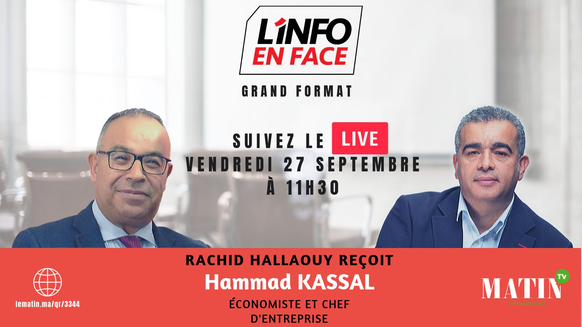 Live : L'Info en Face avec Hammad Kassal