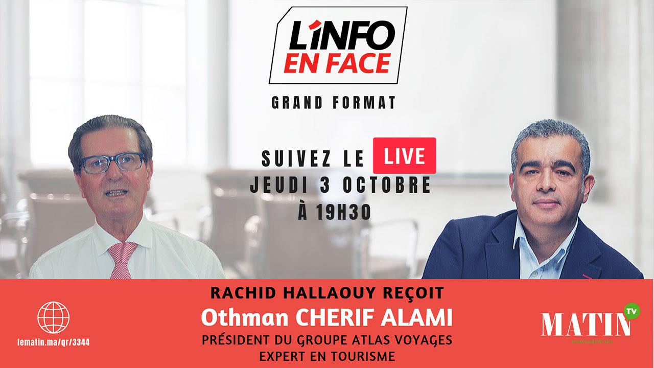 Live : L'info en Face avec Othman Cherif Alami
