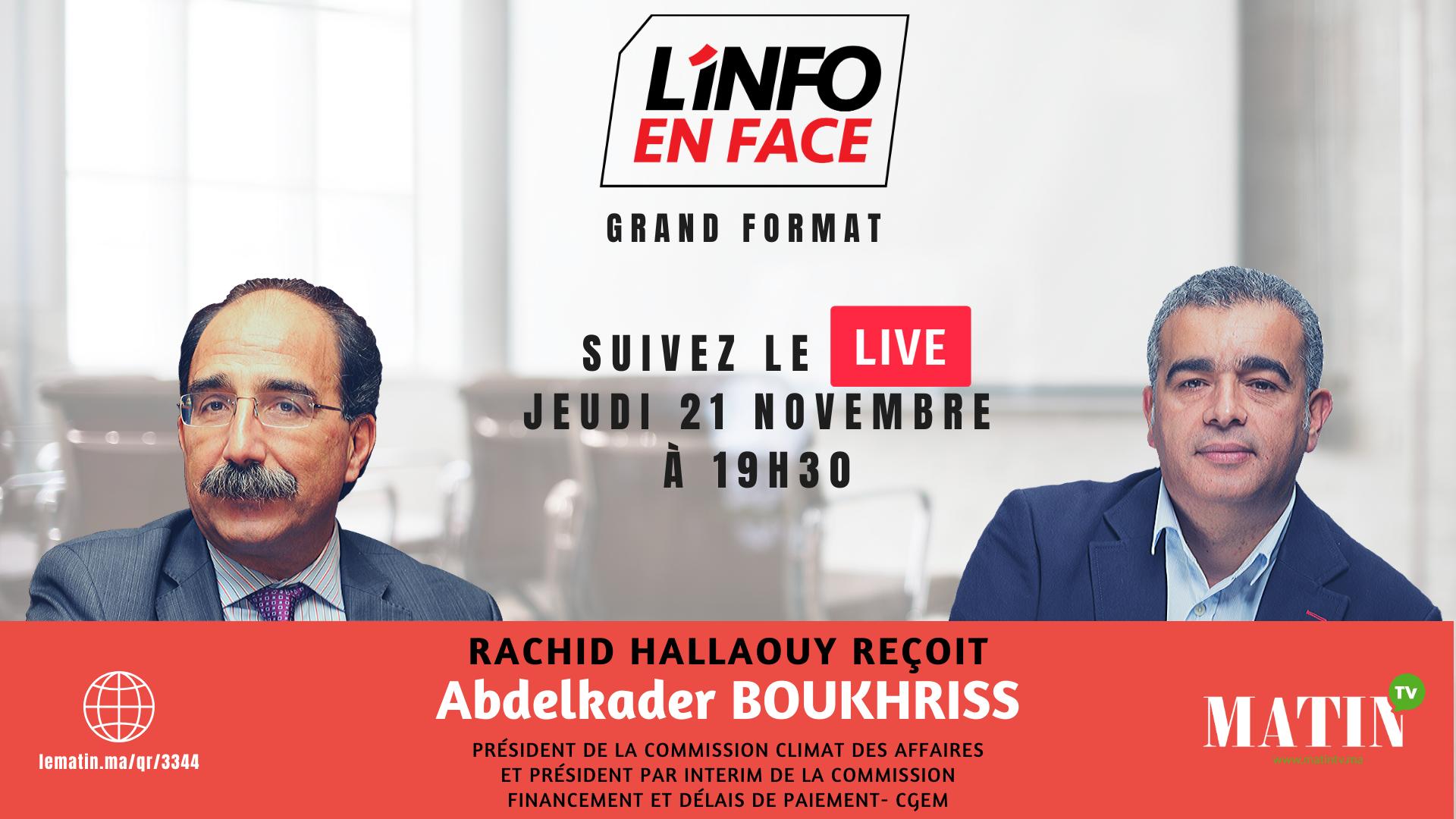 Live : L'Info en Face avec Abdelkader Boukhriss