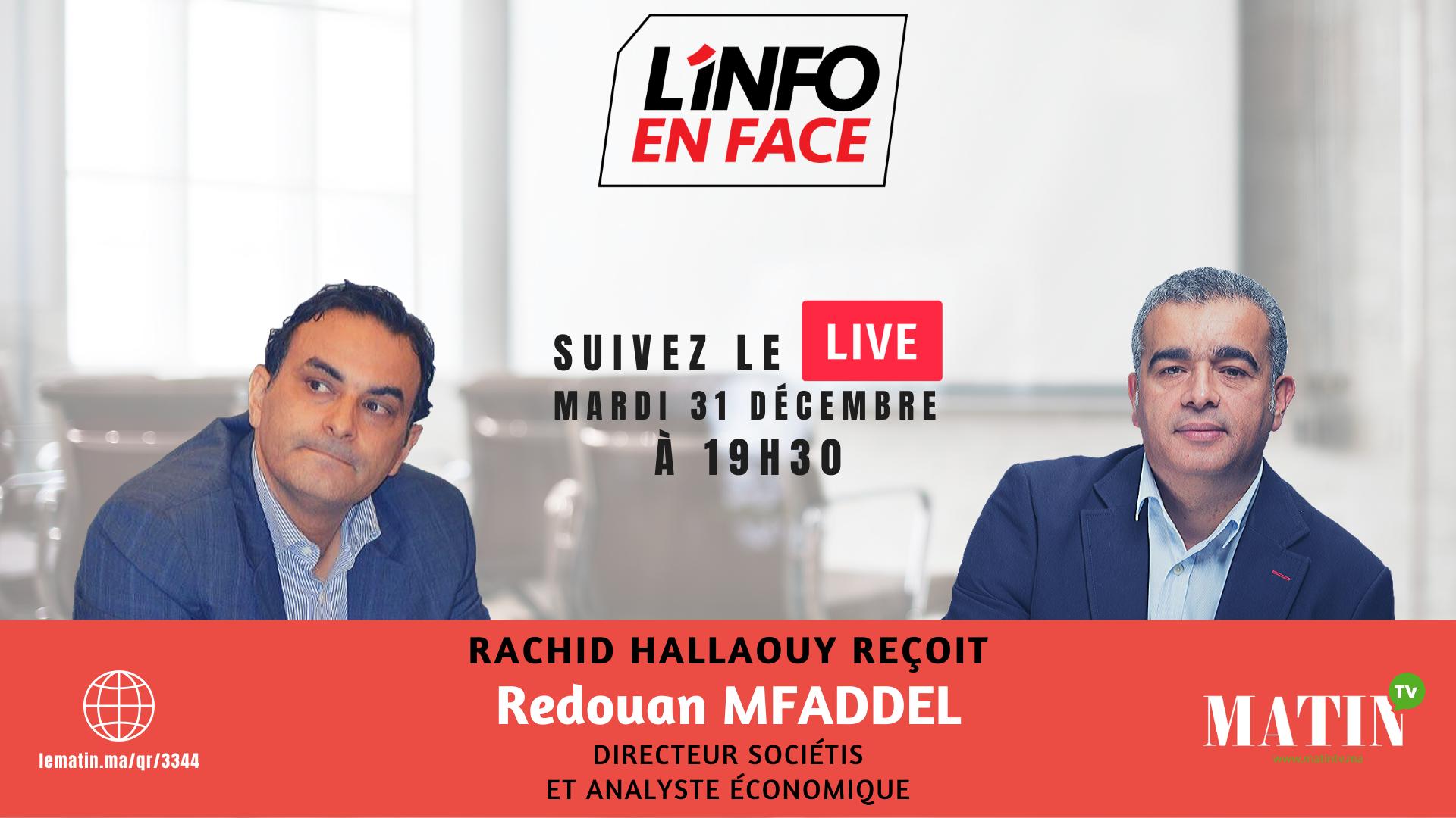 Live : L'Info en Face Rétrospective avec Redouan Mfaddel, directeur Sociétis et analyste économique
