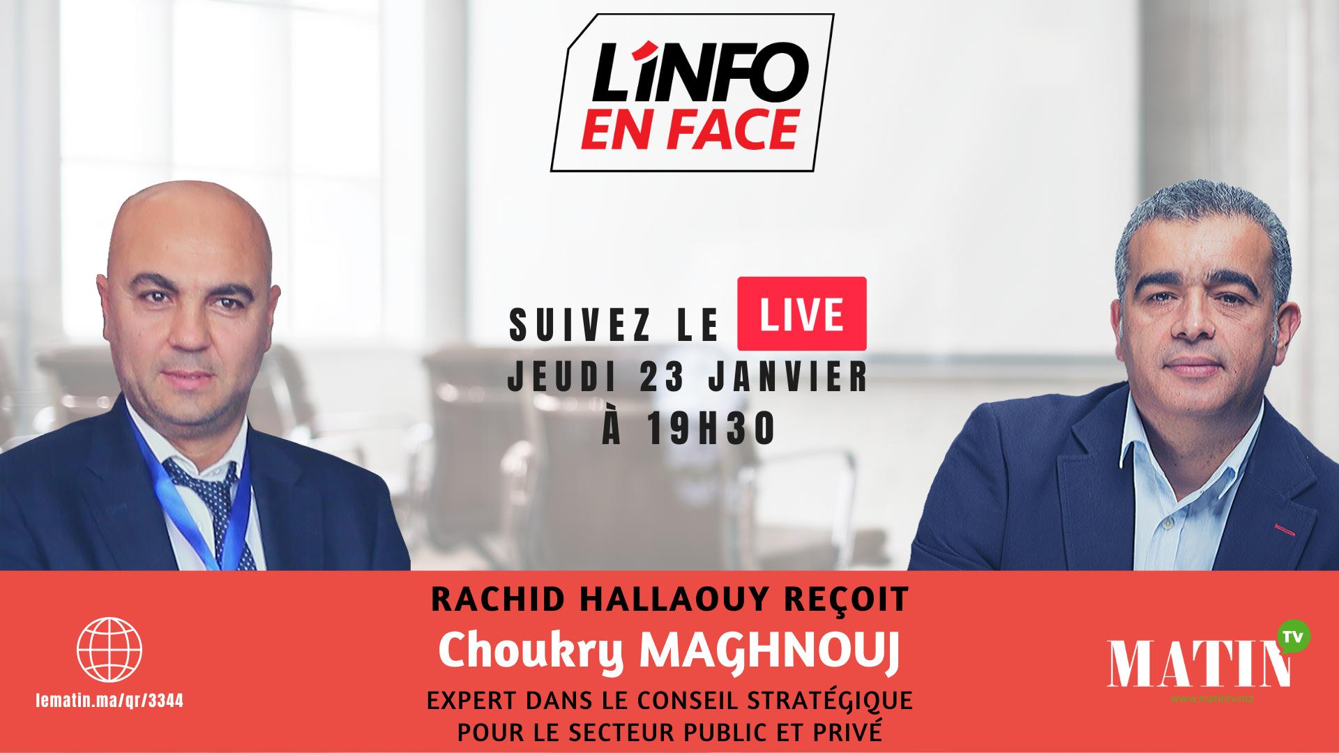 Live : L'Info en Face avec Choukry Maghnouj