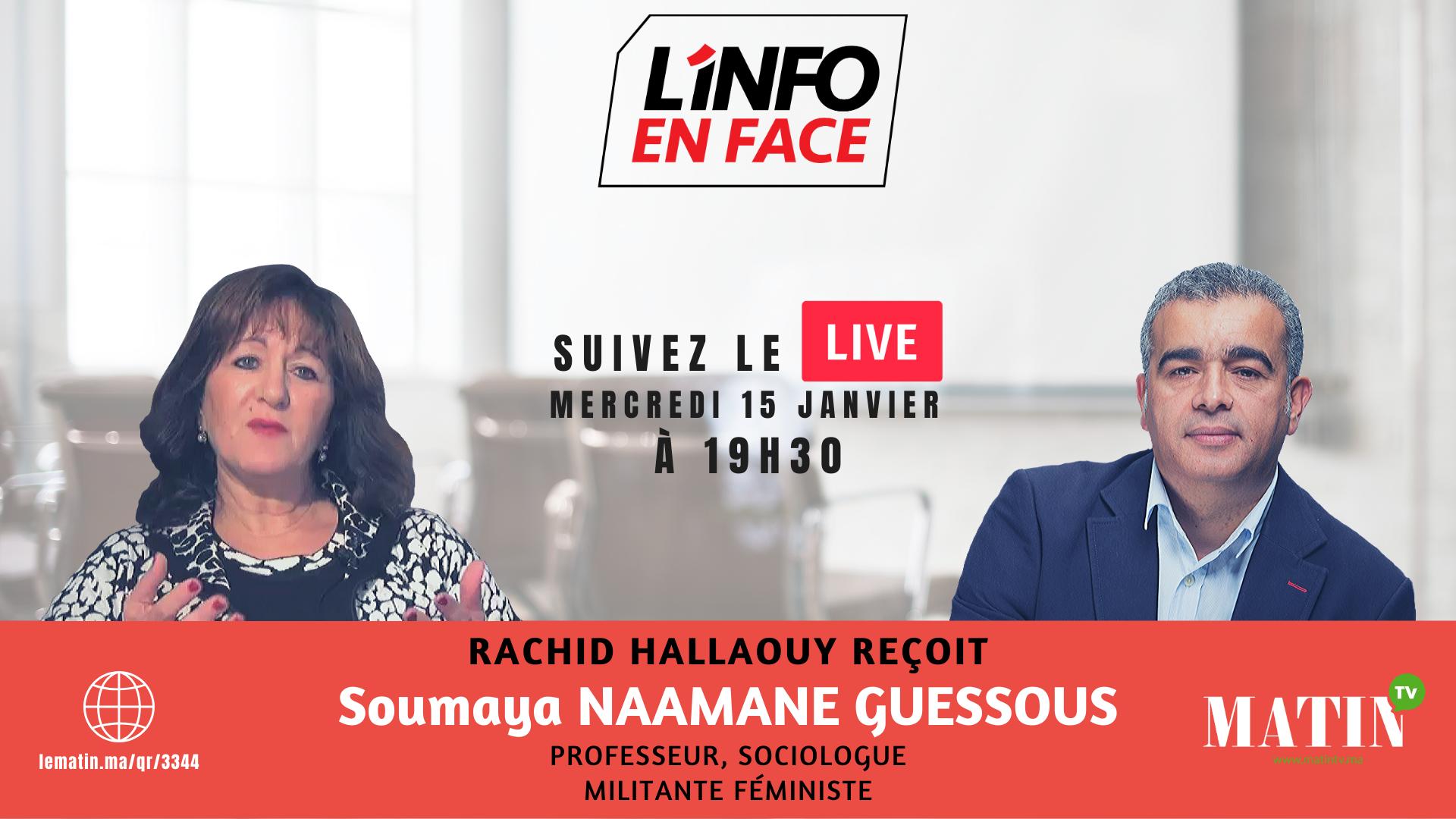 Live : L'Info en Face avec Soumaya Naamane Guessous
