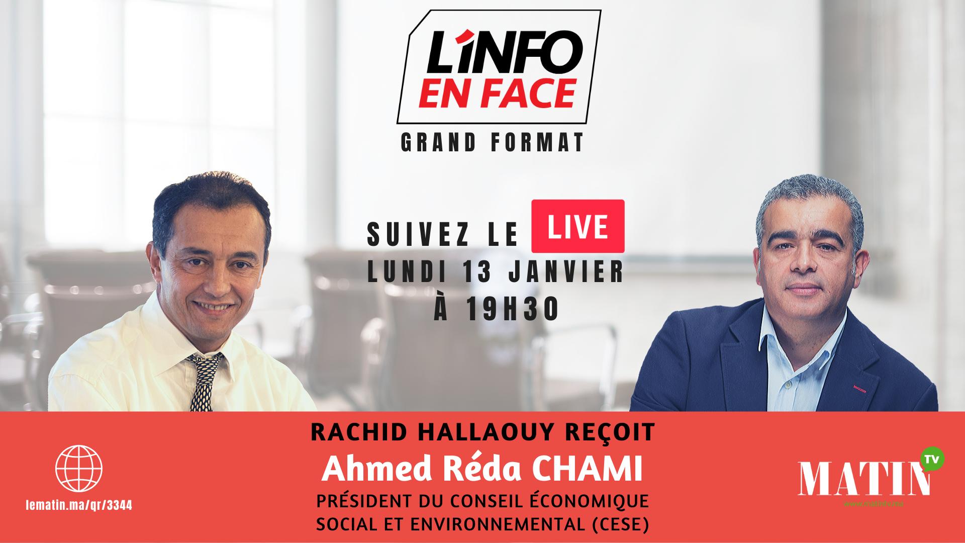 Live : L'Info en Face avec Ahmed Réda Chami