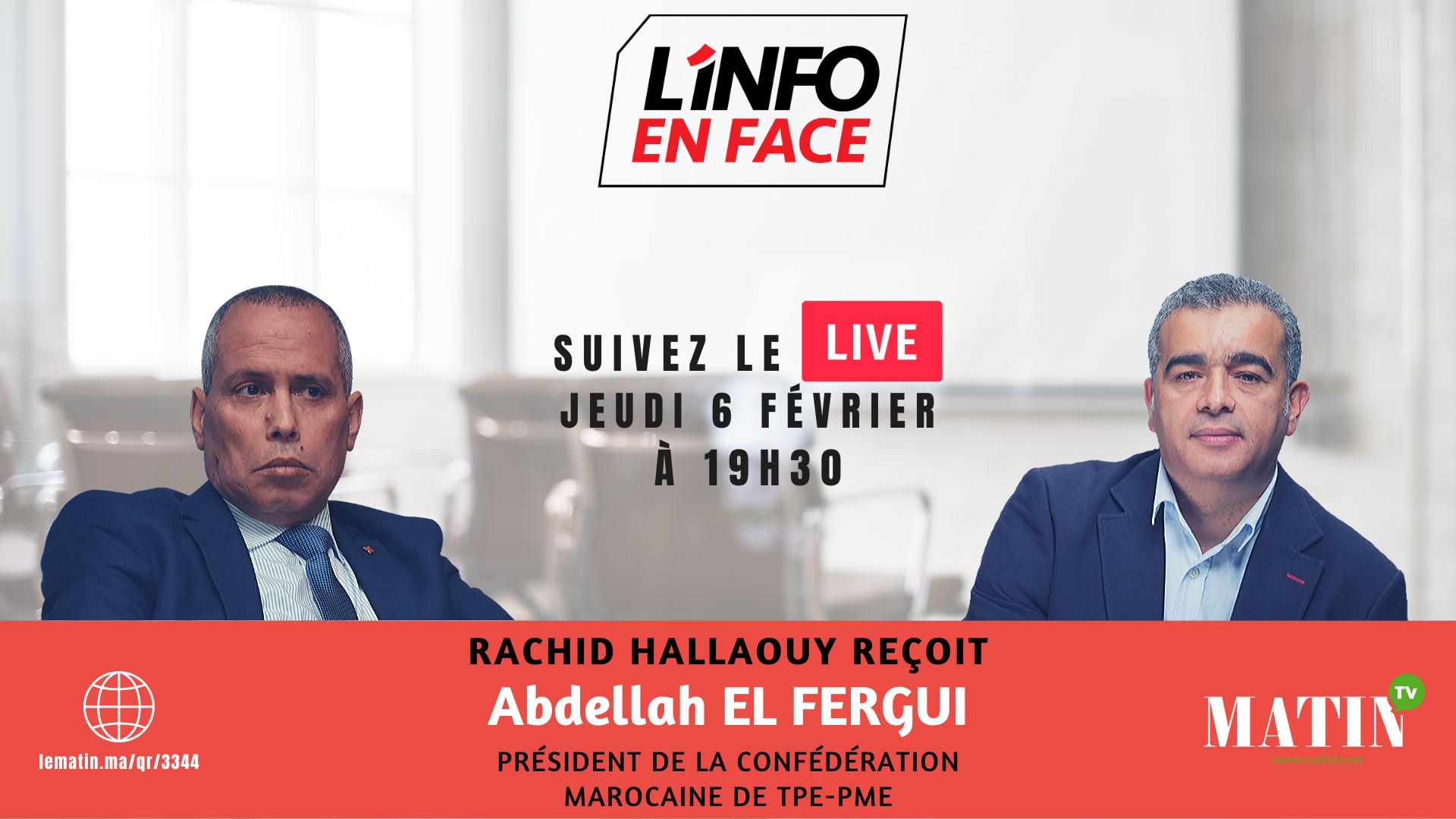 Live : L'Info en Face avec Abdellah El Fergui