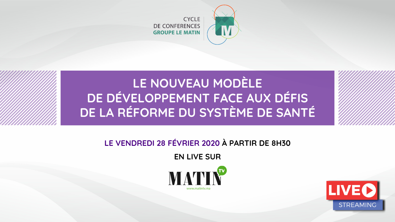 Live : LE NOUVEAU MODÈLE DE DÉVELOPPEMENT FACE AUX DÉFIS DE LA RÉFORME DU SYSTÈME DE SANTÉ