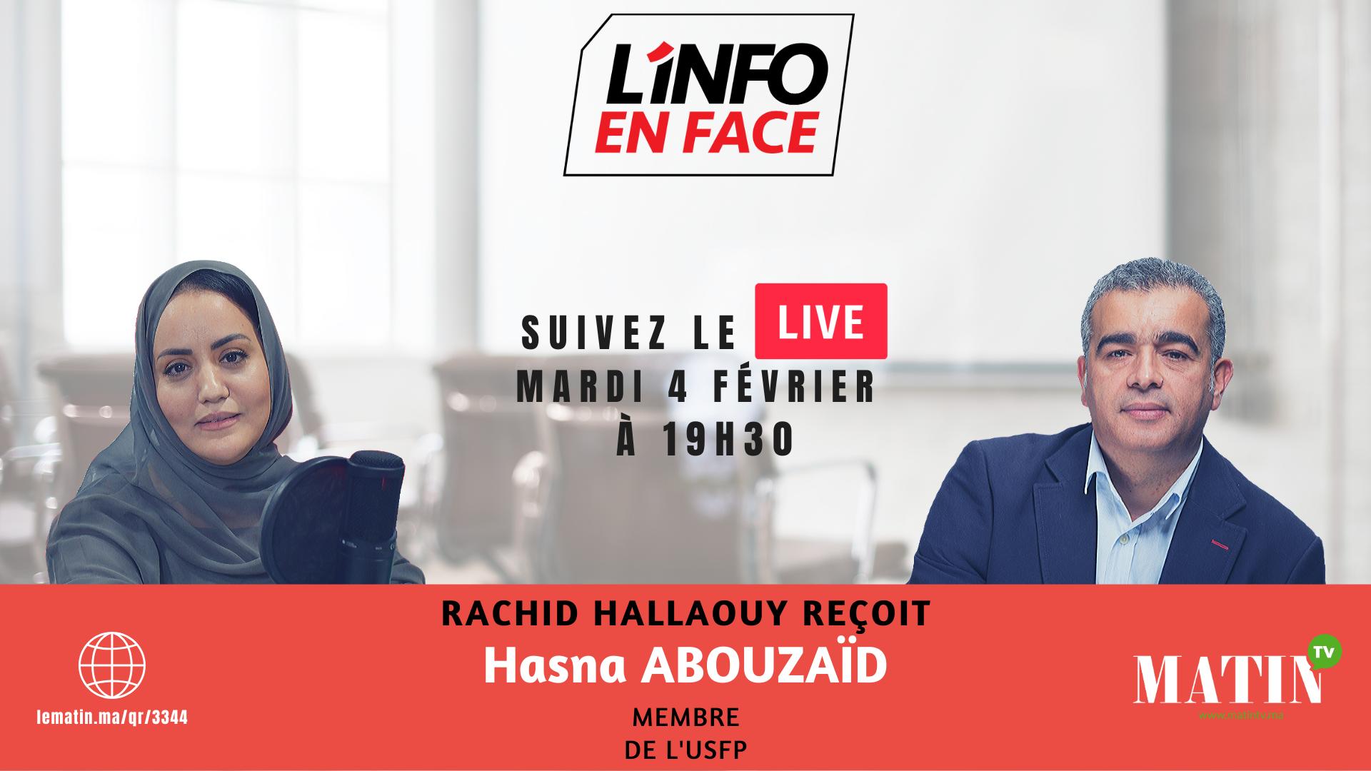 Live : L'Info en Face avec Hasna Abouzaïd