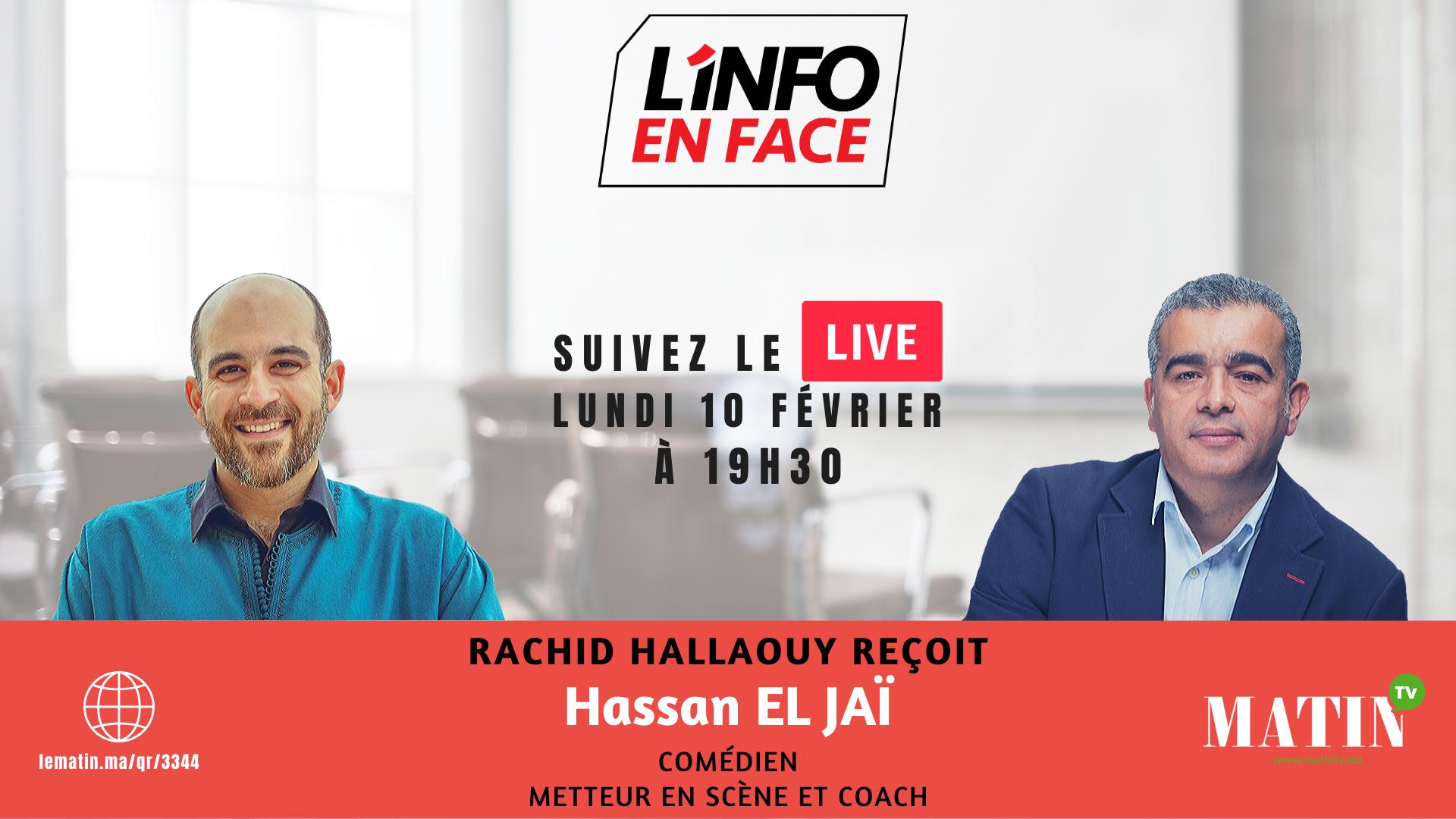 Live : L'Info en Face avec Hassan El Jaï