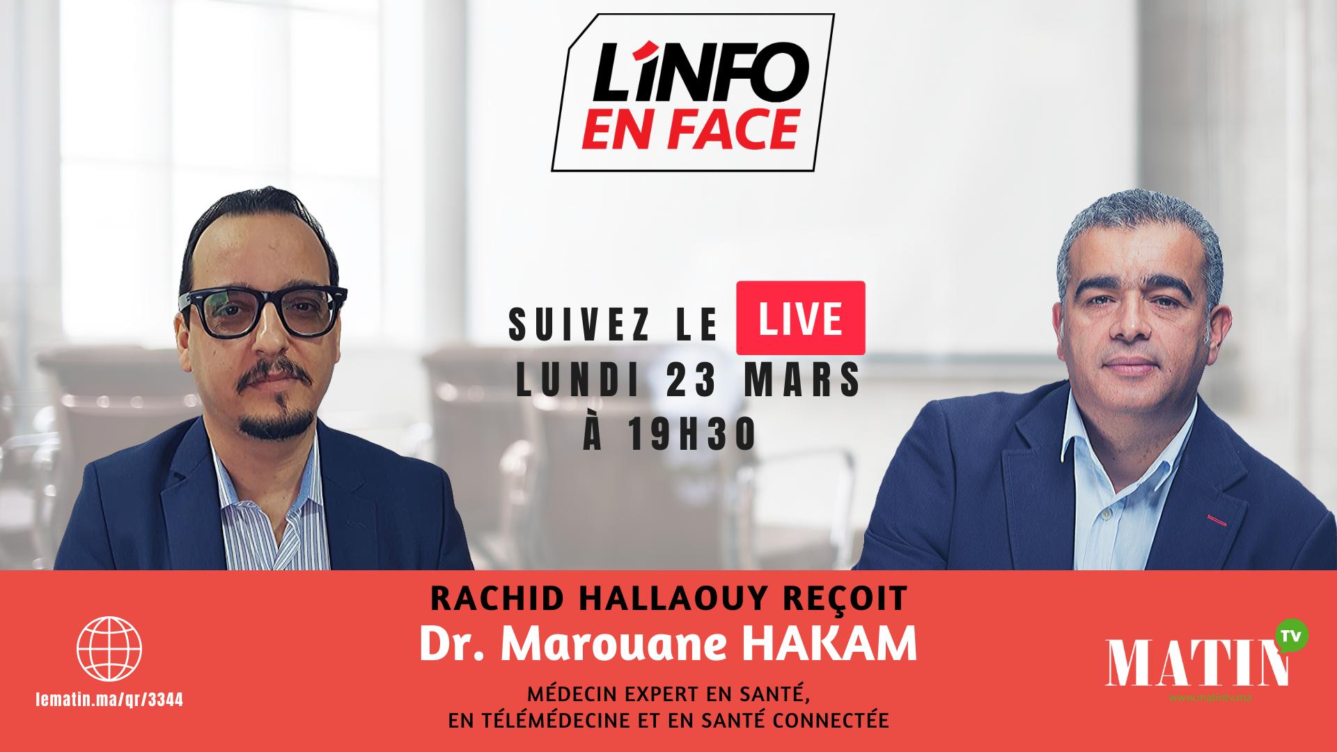 Live : L'Info en Face avec Hakam Marouane