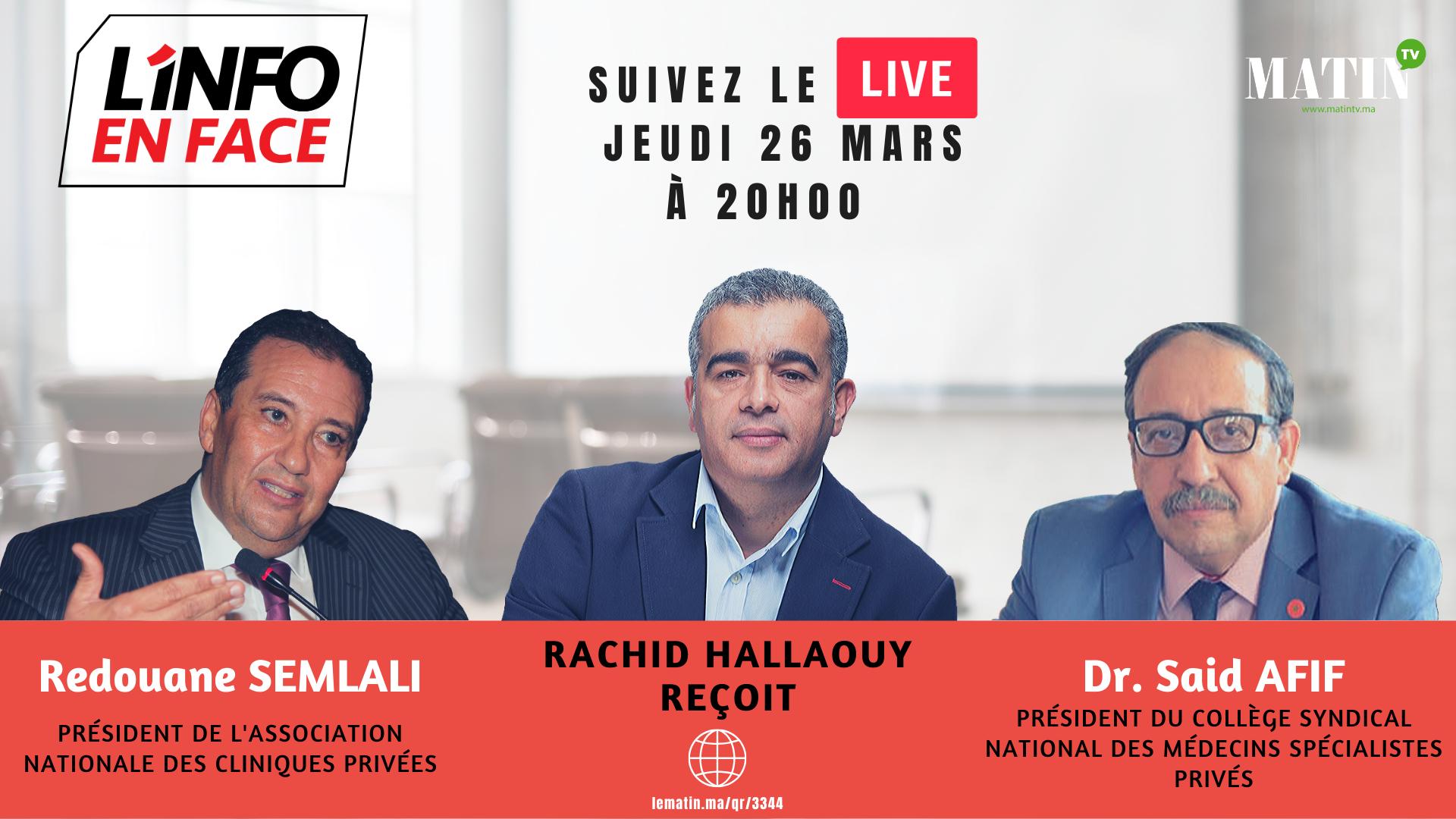 Live : L'Info en Face avec Redouane Semlali et Said Afif