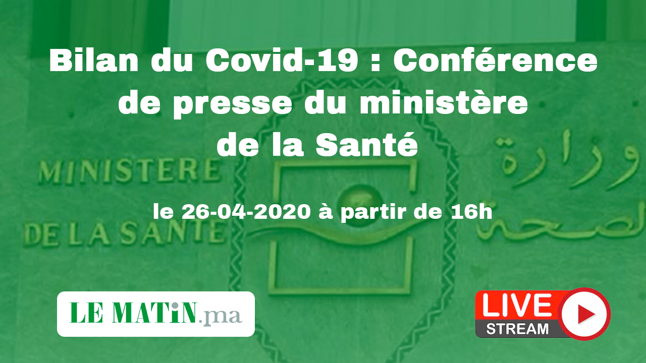 Live : Bilan du #Covid-19 : Point de presse du ministère de la Santé (26-04-2020)