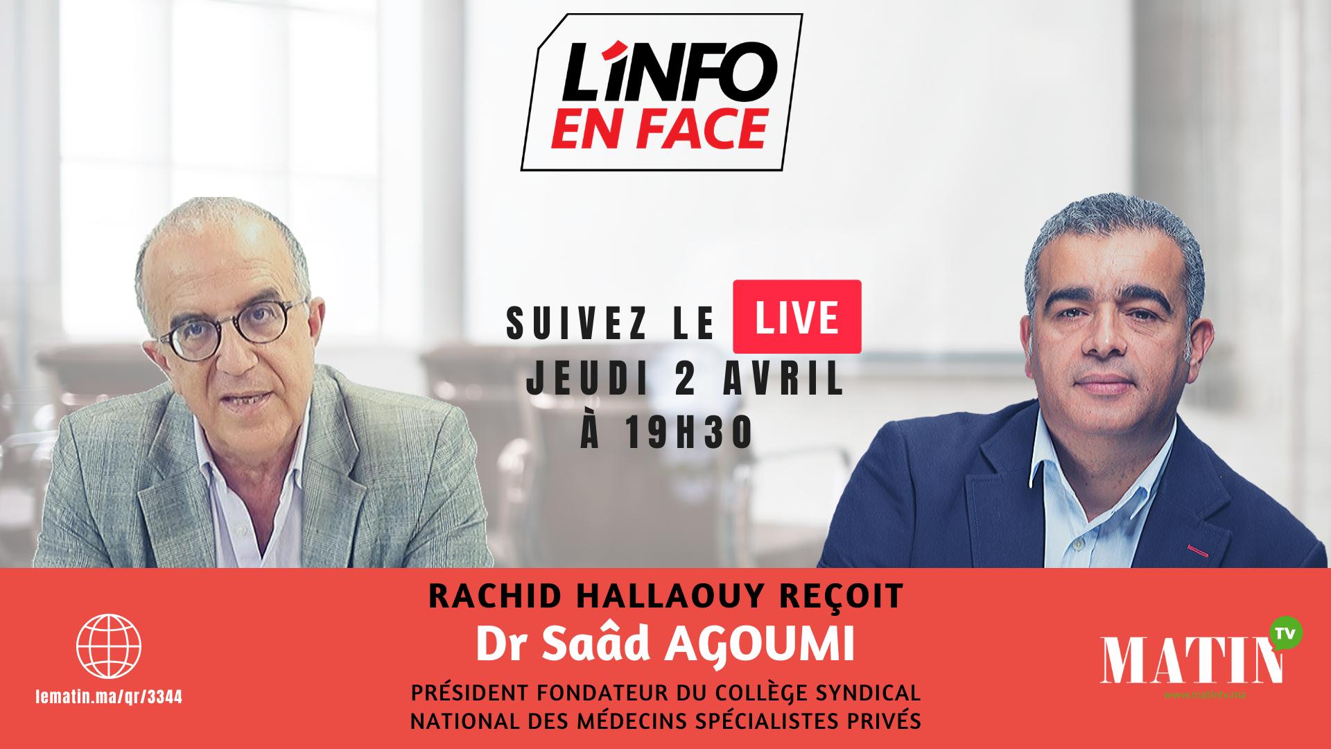 Live : L'Info en Face avec Saâd Agoumi