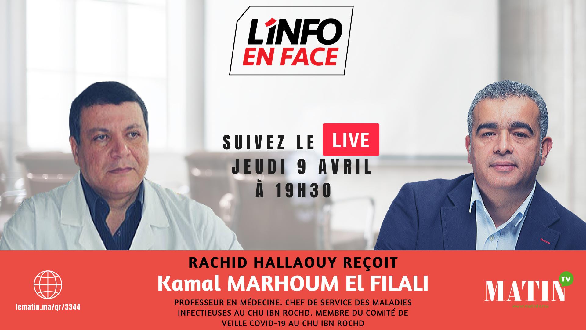 Live : L'Info en Face avec Kamal Marhoum El Filali