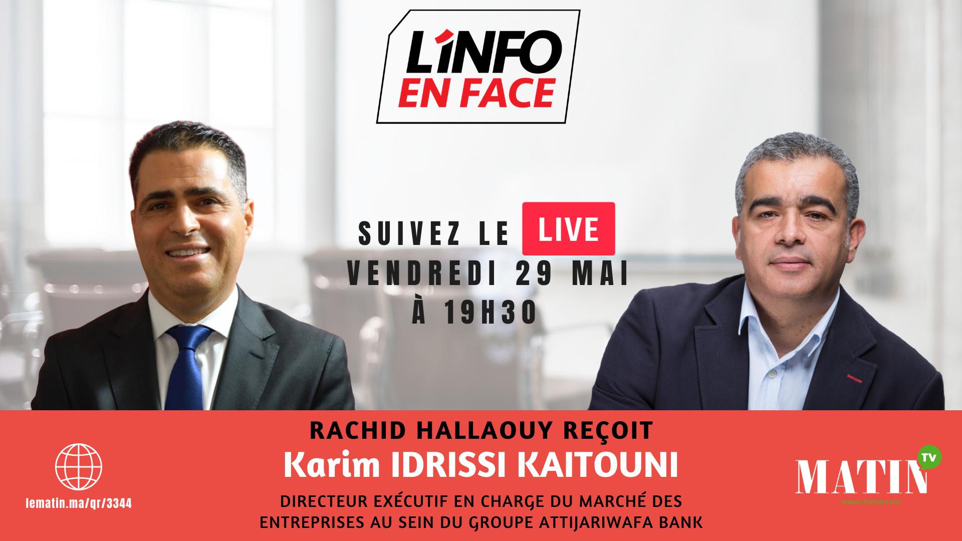 Live : L'Info en Face avec Karim Idrissi Kaitouni