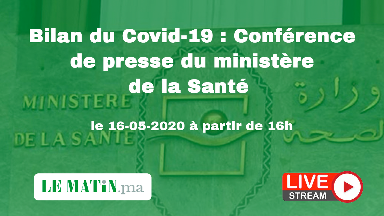 Live : Bilan du #Covid-19 : Point de presse du ministère de la Santé (16-05-2020)