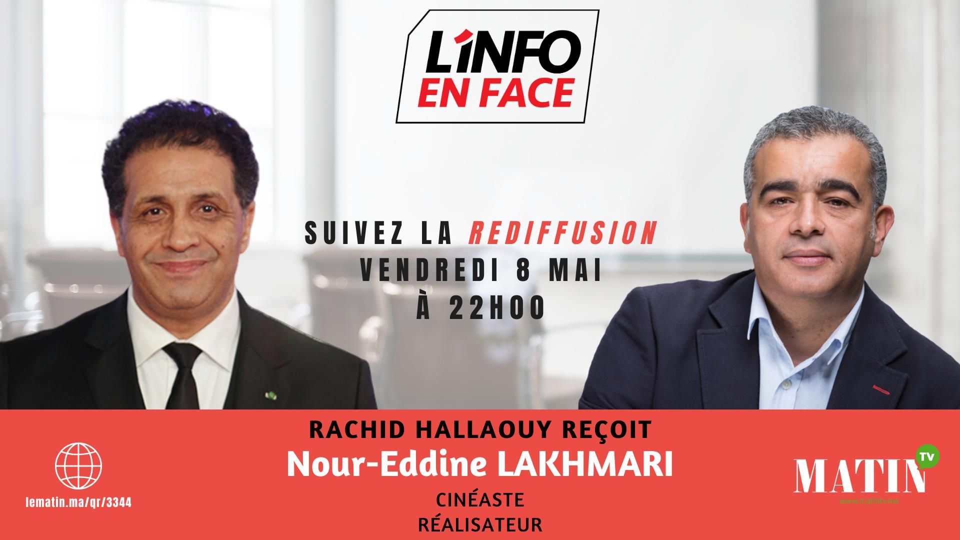 Live : Rediffusion : L'Info en Face avec Nour-Eddine Lakhmari
