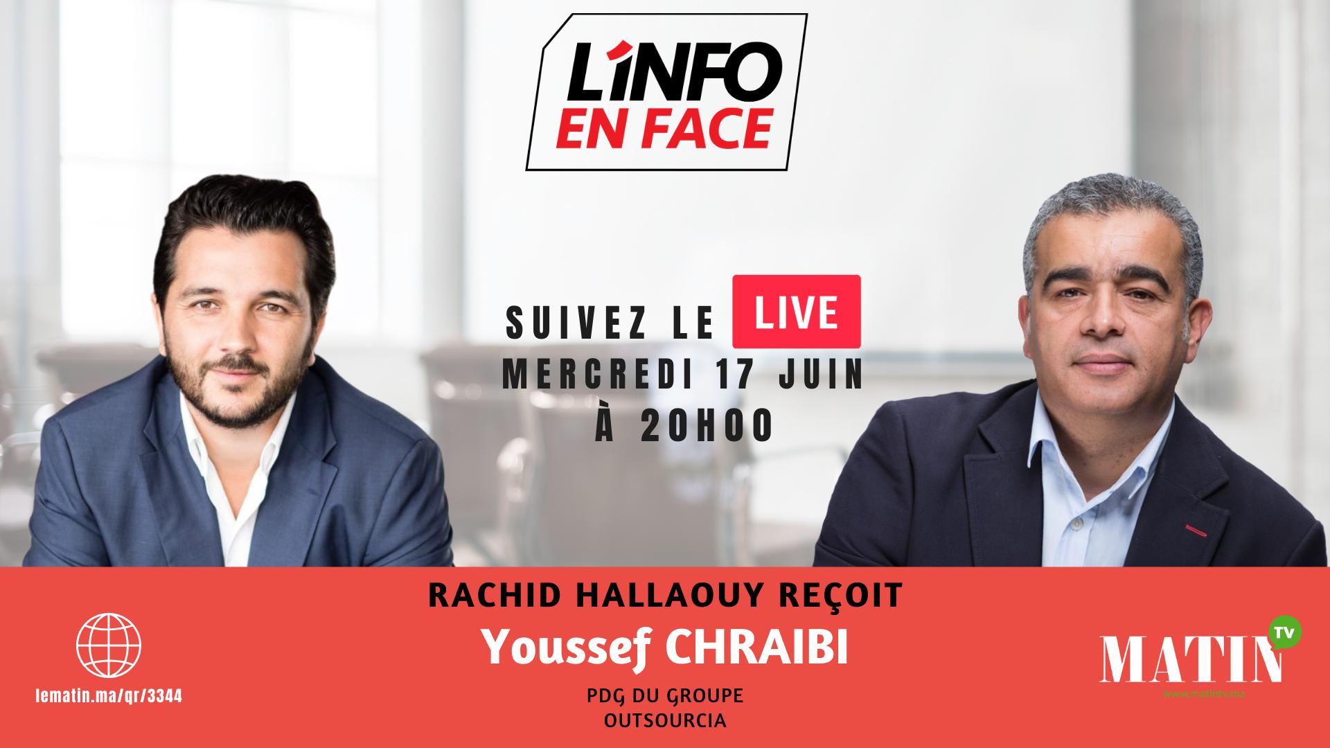 Live : L'Info en Face avec Youssef Chraibi