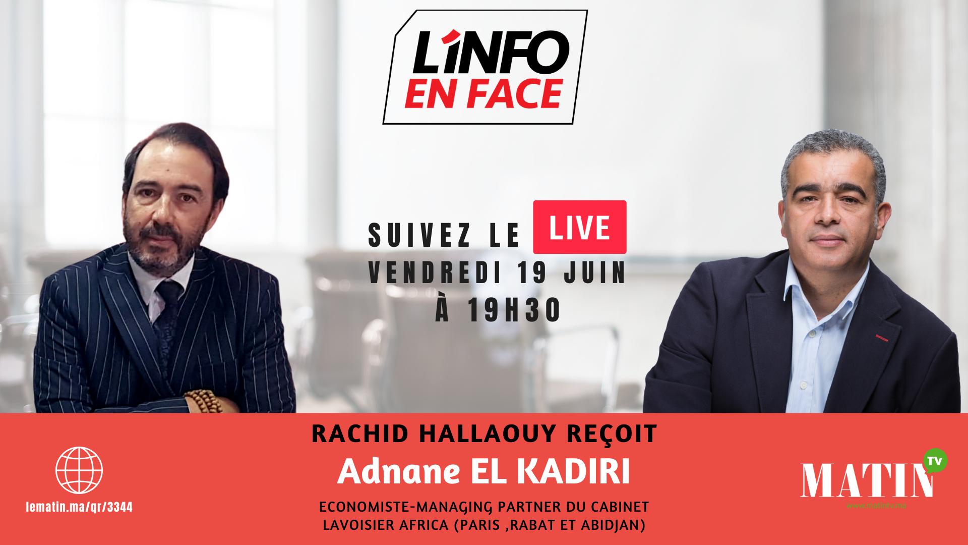 Live : L'Info en Face avec Adnane El Kadiri