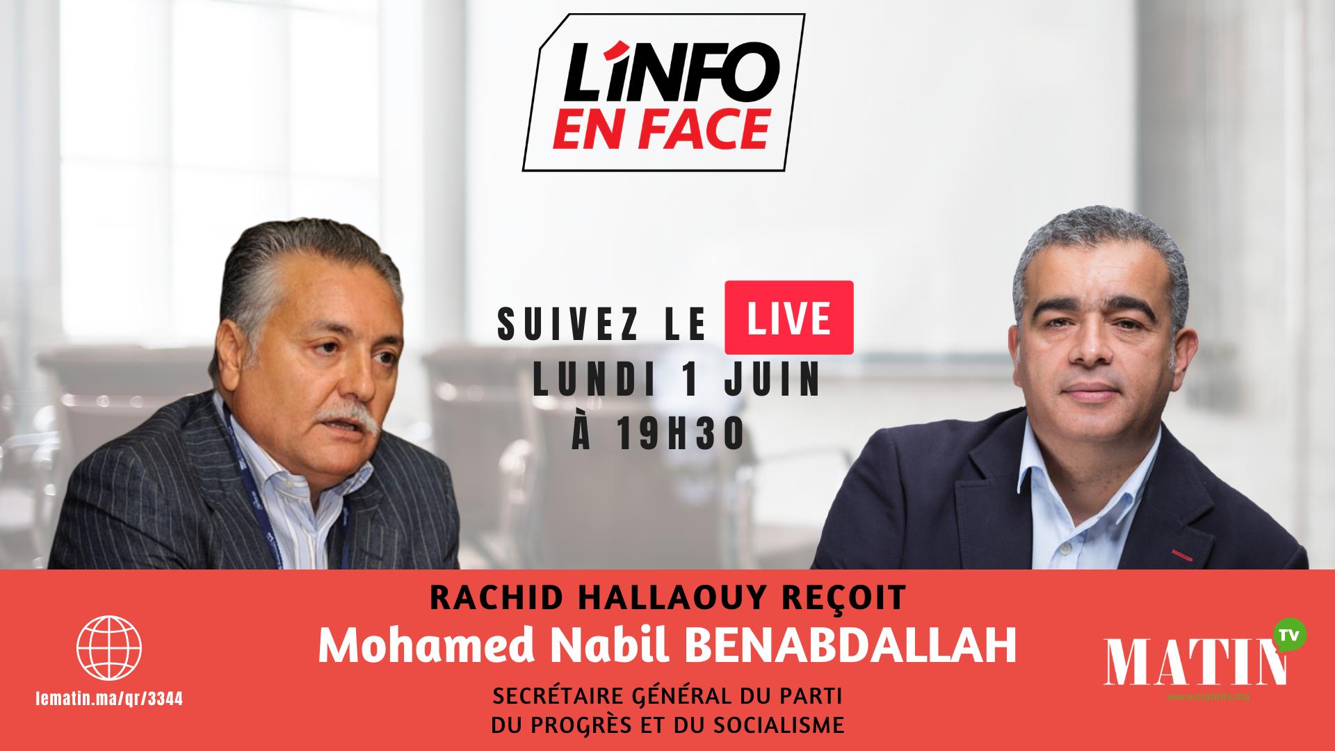 Live : L'info en face avec Nabil Benabdellah