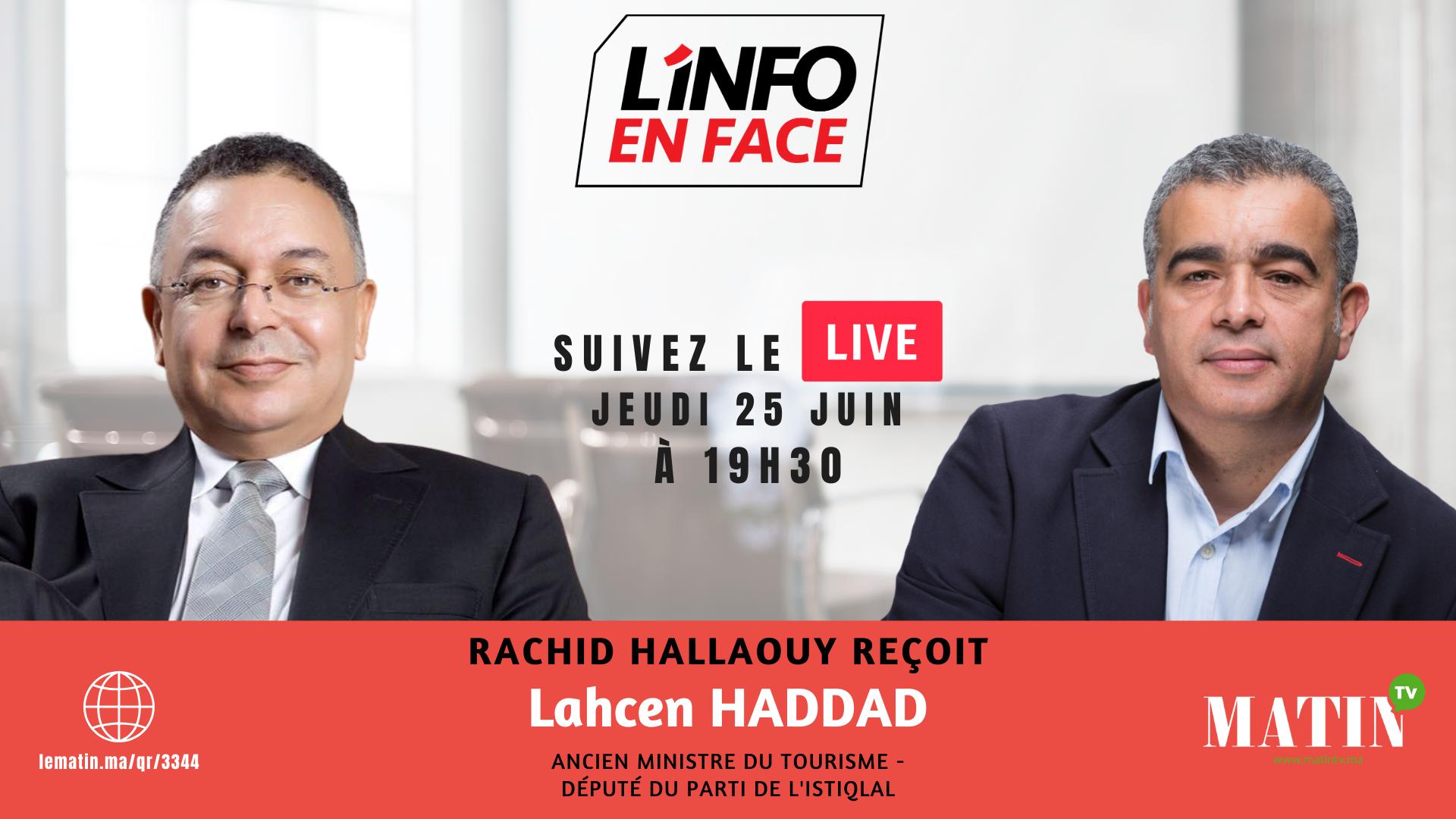 Live : L'Info en Face avec Lahcen Haddad