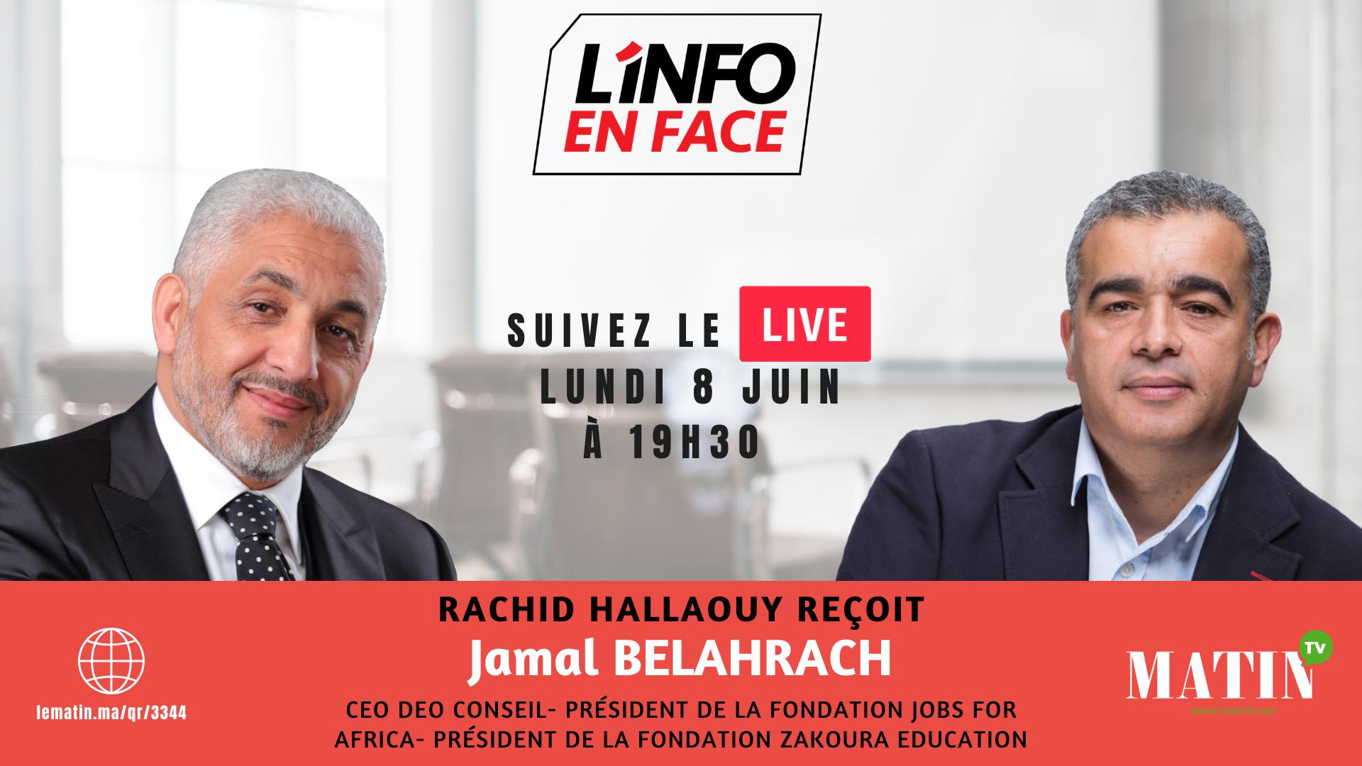 Live : L'Info en Face avec Jamal Belahrach