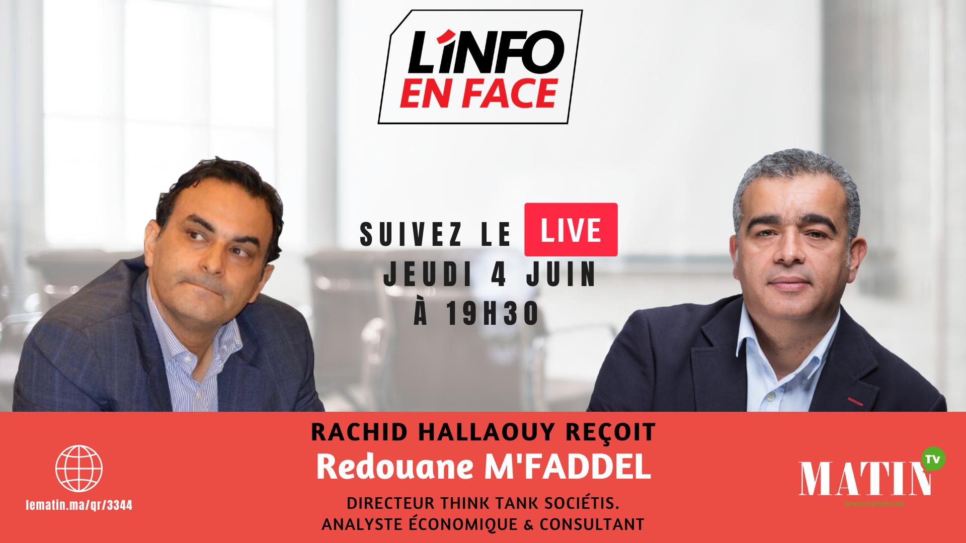 Live : L'Info en Face avec Redouane M'fadel