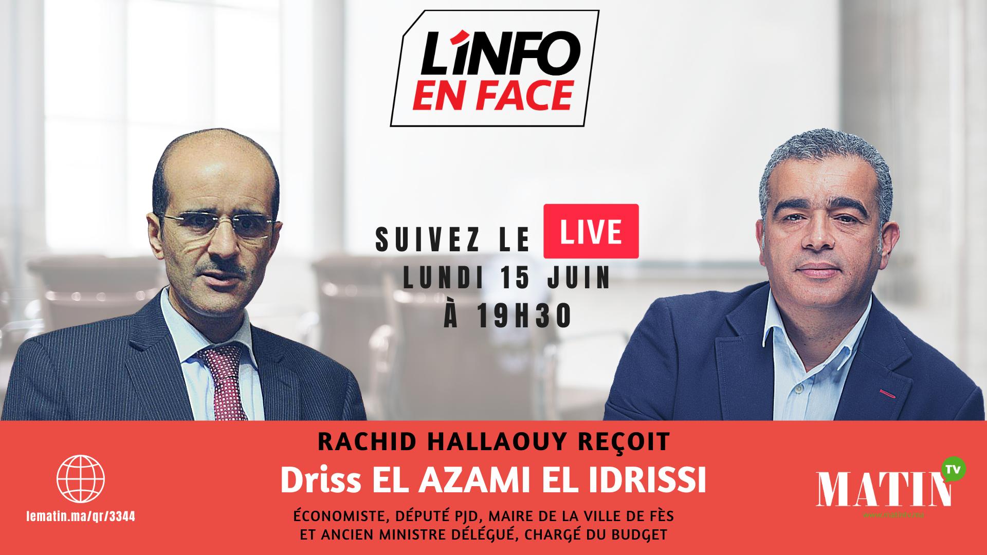 Live : L'Info en Face avec Driss El Azami El Idrissi