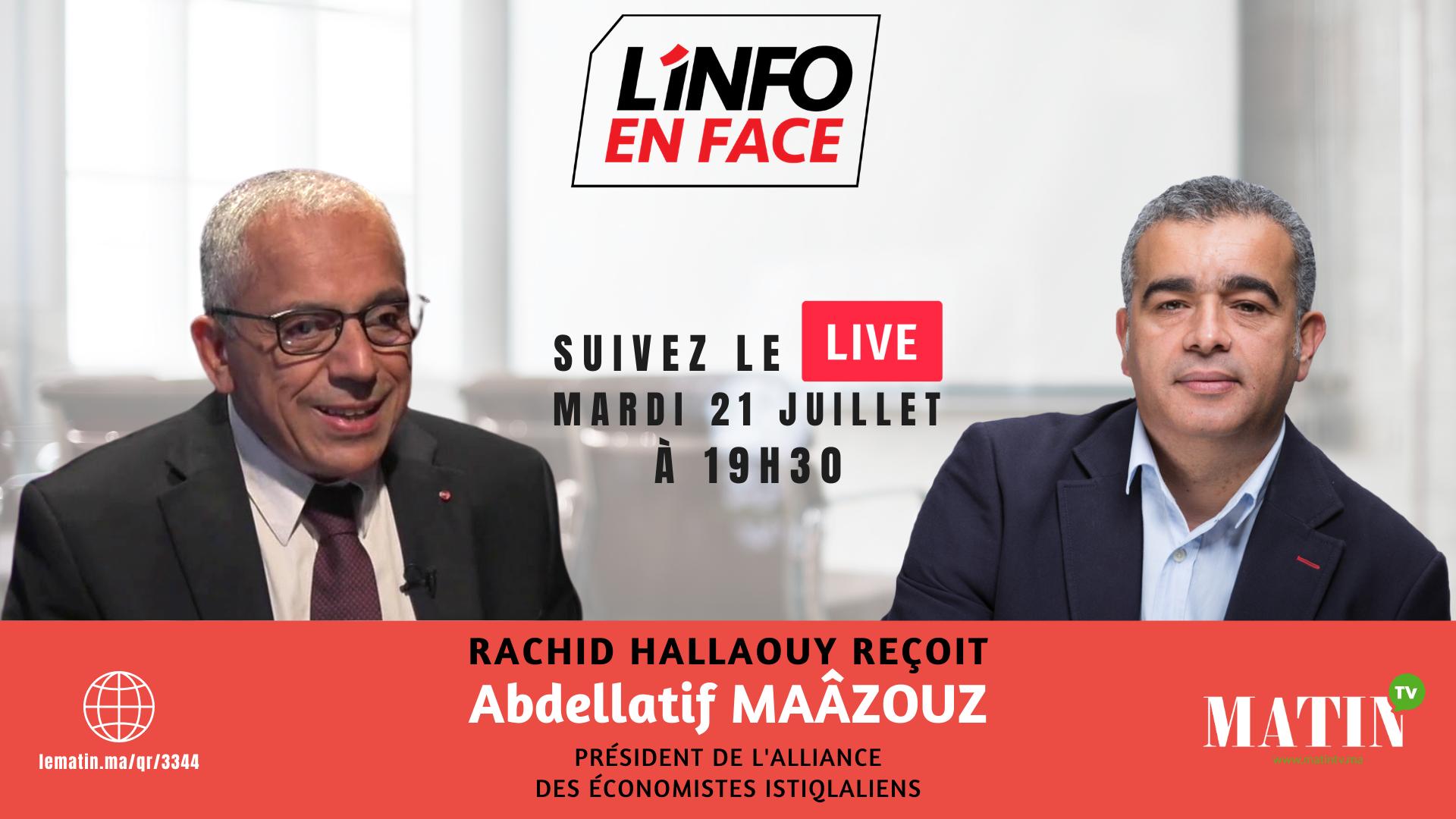 Live : L'Info en Face avec Abdellatif Maazouz