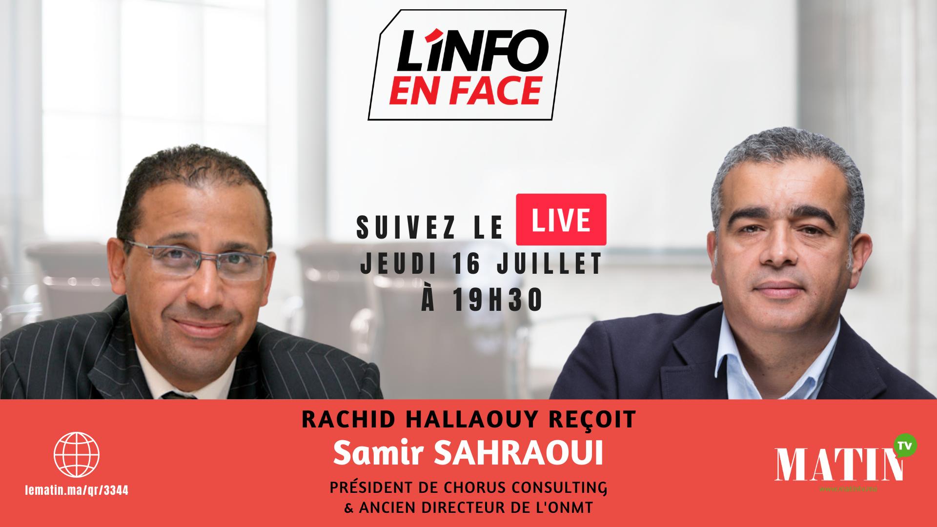 Live : L'Info en Face avec Samir Sahraoui