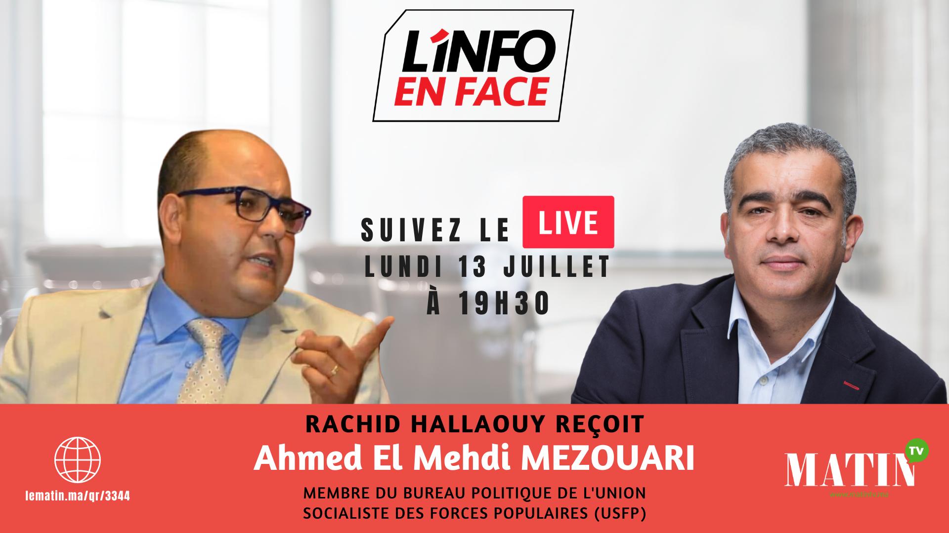 Live : L'Info en Face avec Ahmed El Mehdi Mezouari