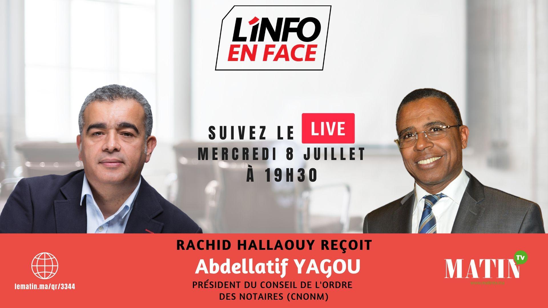 Live : L'Info en Face avec Abdellatif Yagou