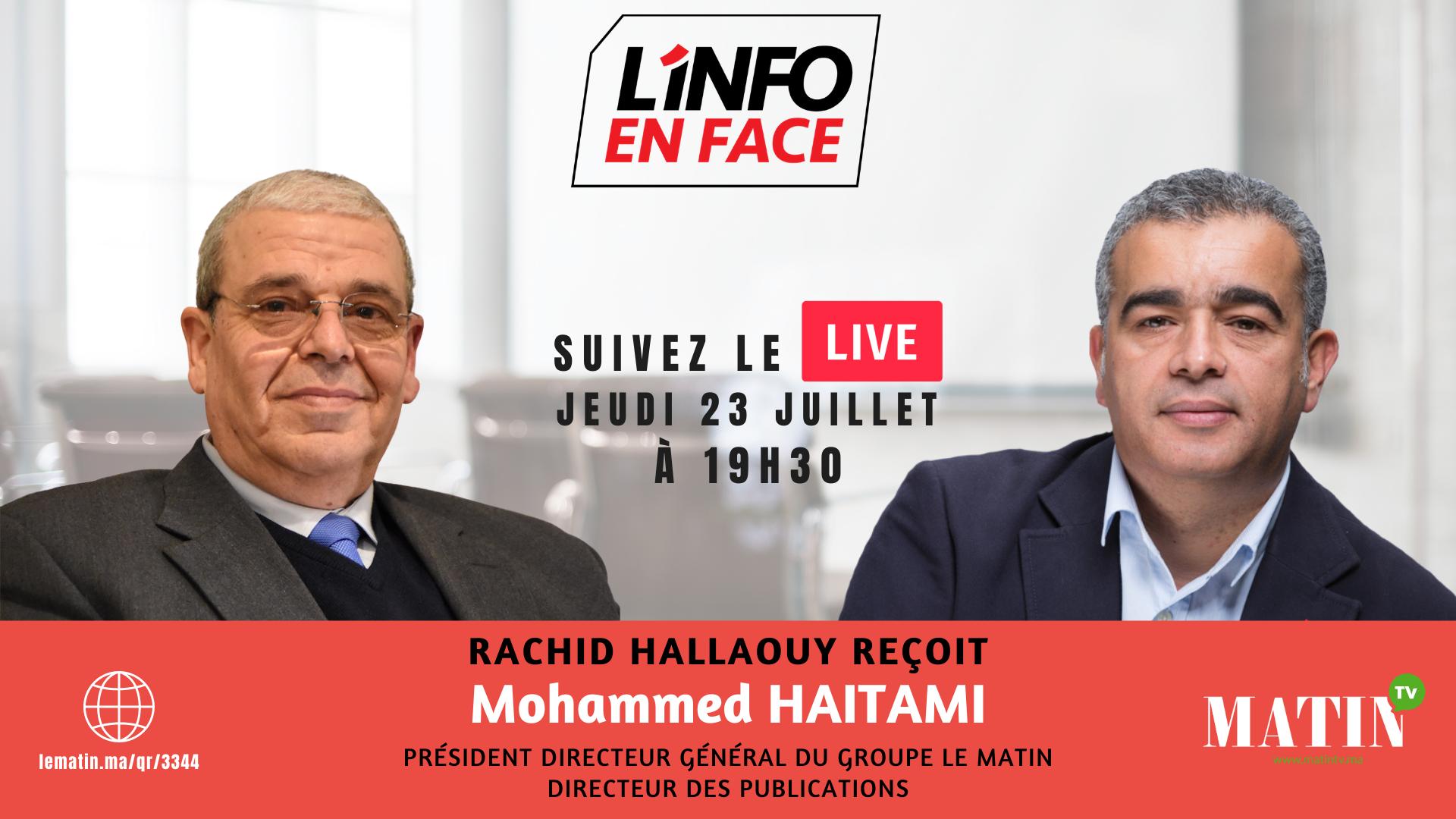 Live : L'Info en Face avec Mohammed Haitami