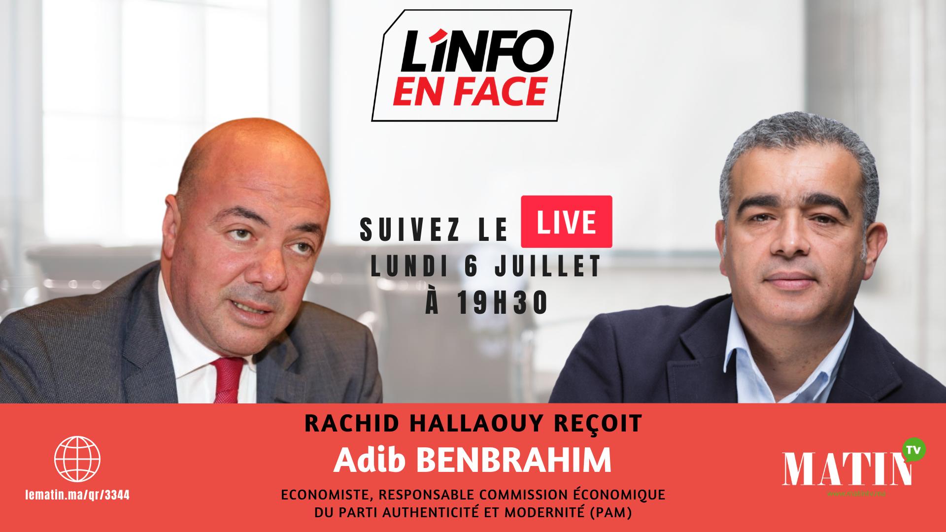 Live : L'Info en Face avec Adib Benbrahim