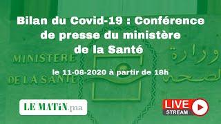 Live : Bilan du #Covid-19 : Point de presse du ministère de la Santé (11-08-2020)