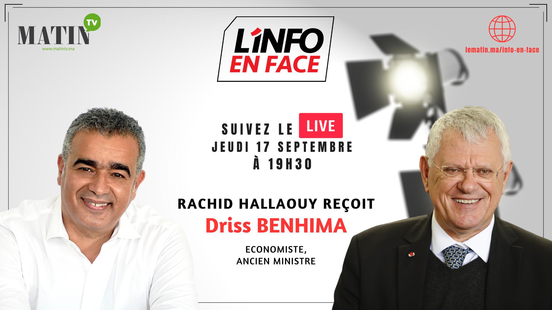 Live : L'Info en Face avec Driss Benhima
