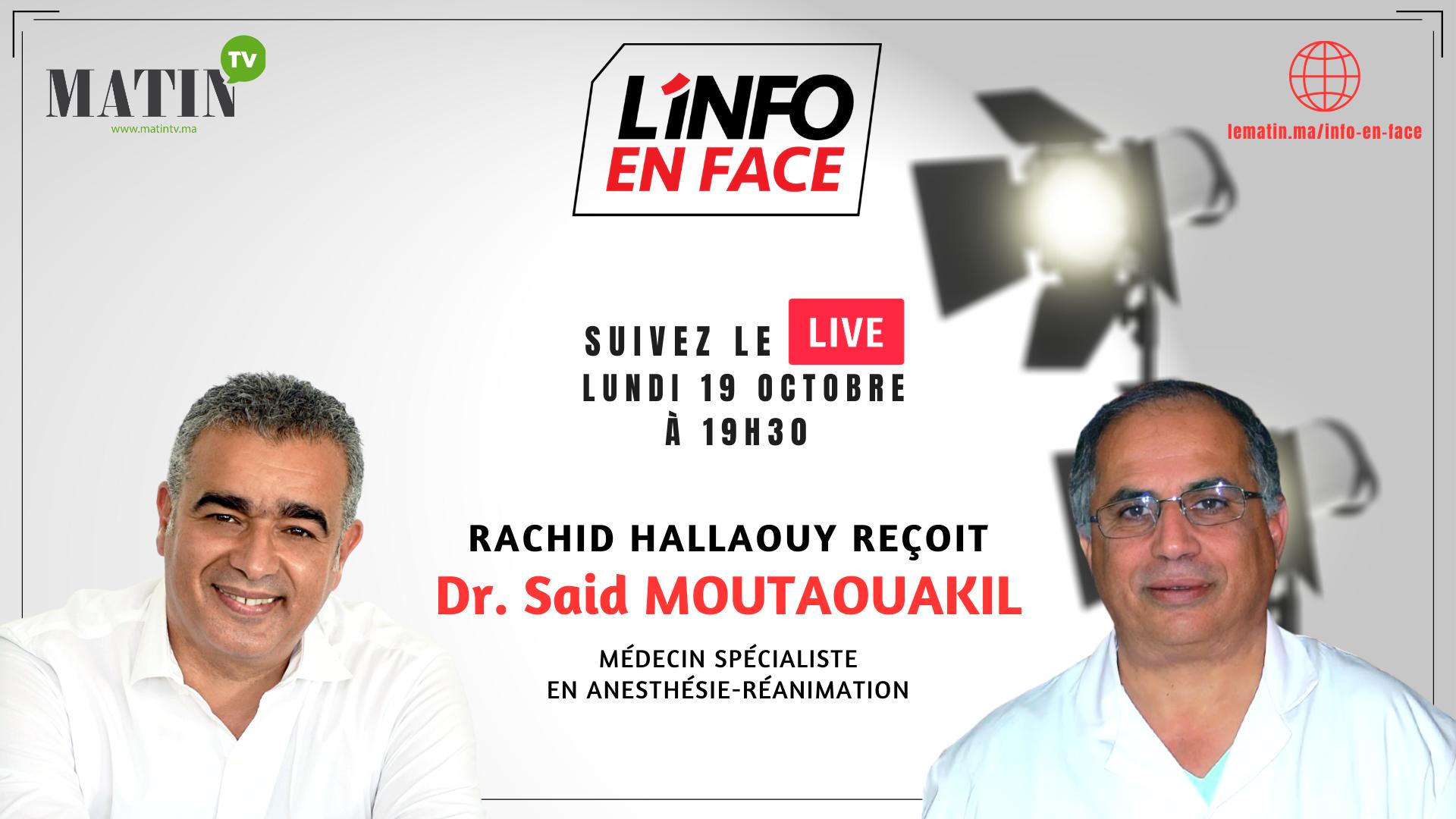 Live : L'Info en Face avec Said Moutaouakil