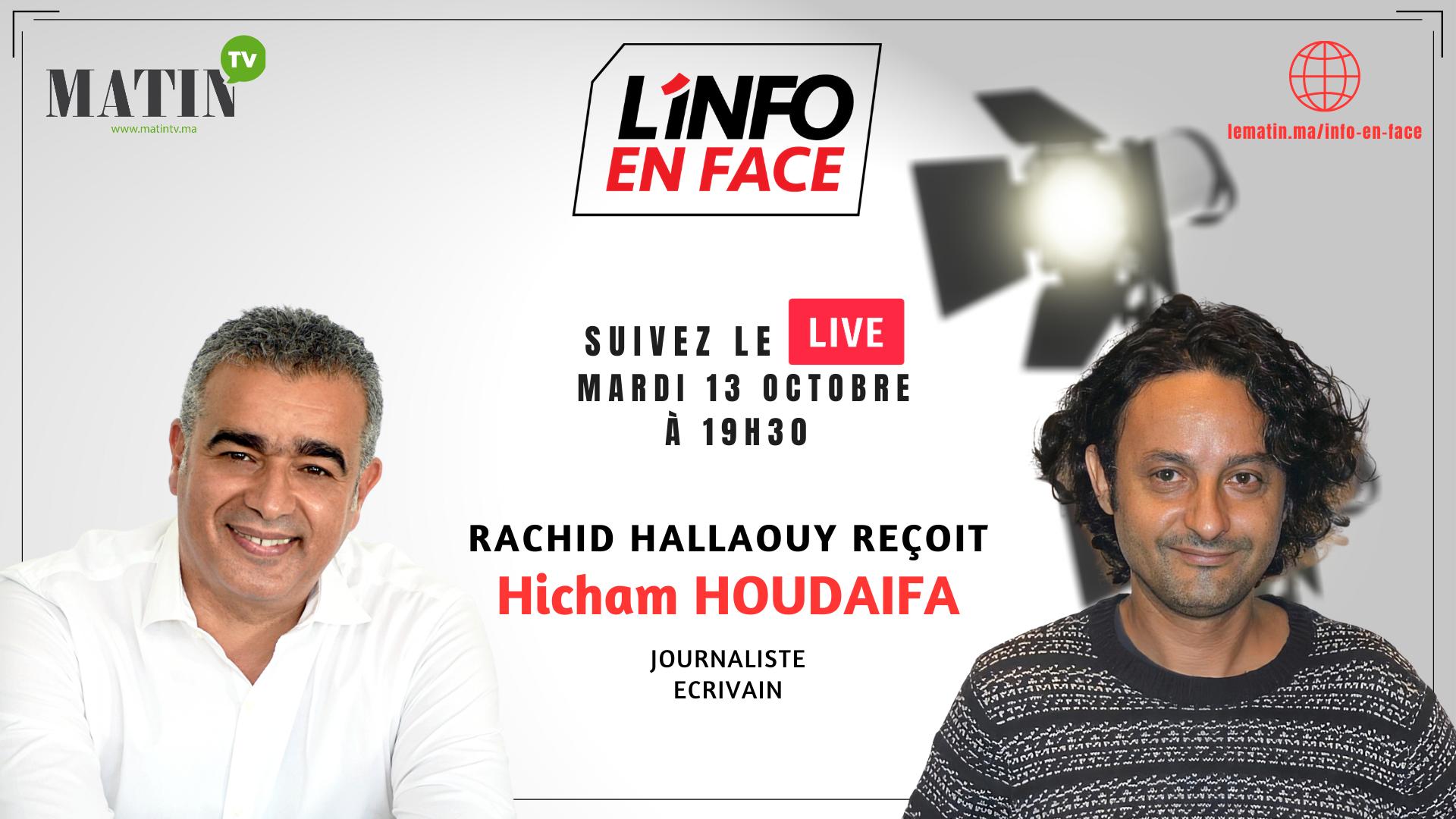 Live : L'Info en Face avec Hicham Houdaifa