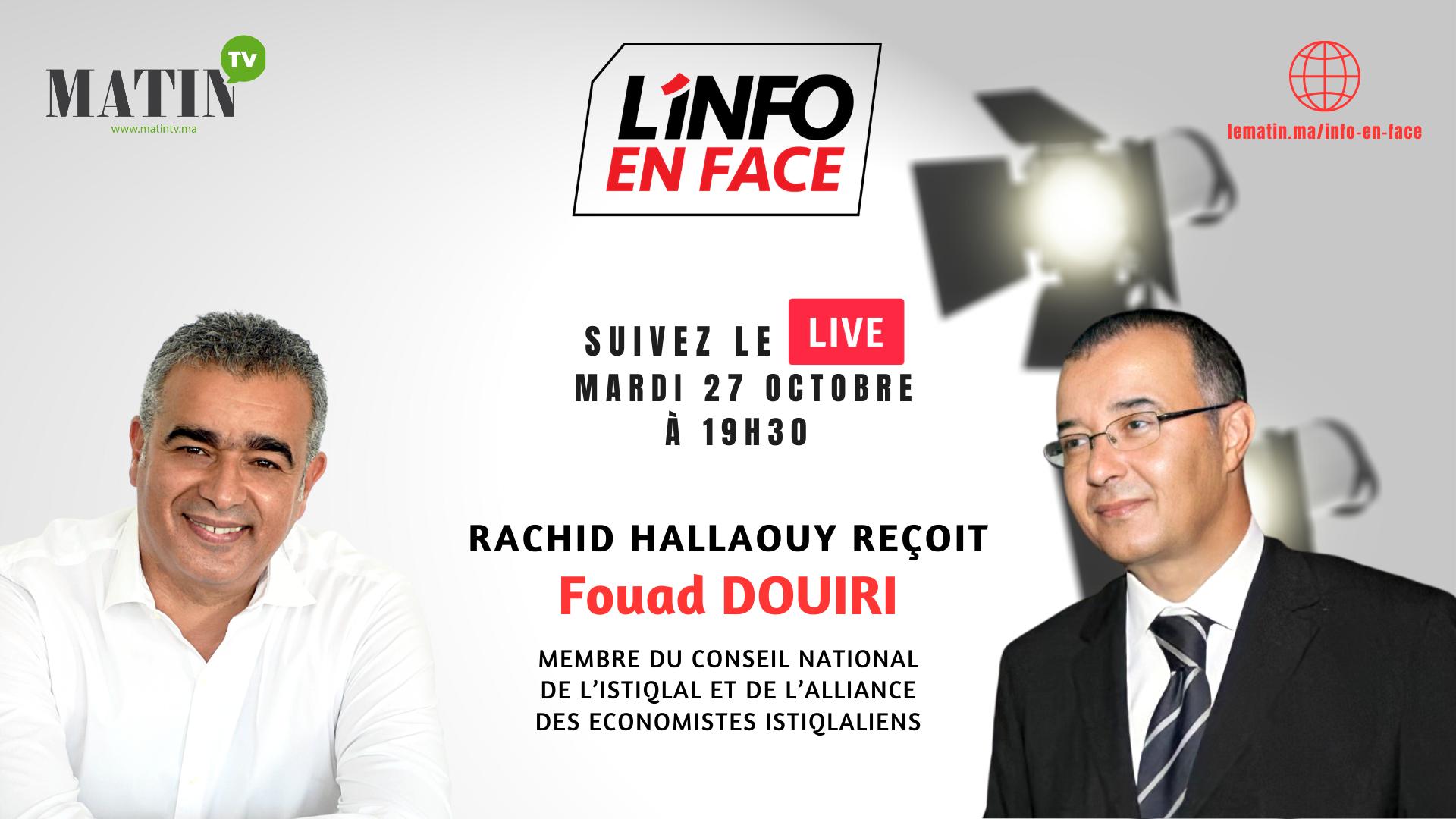 Live : L'Info en Face avec Fouad Douiri