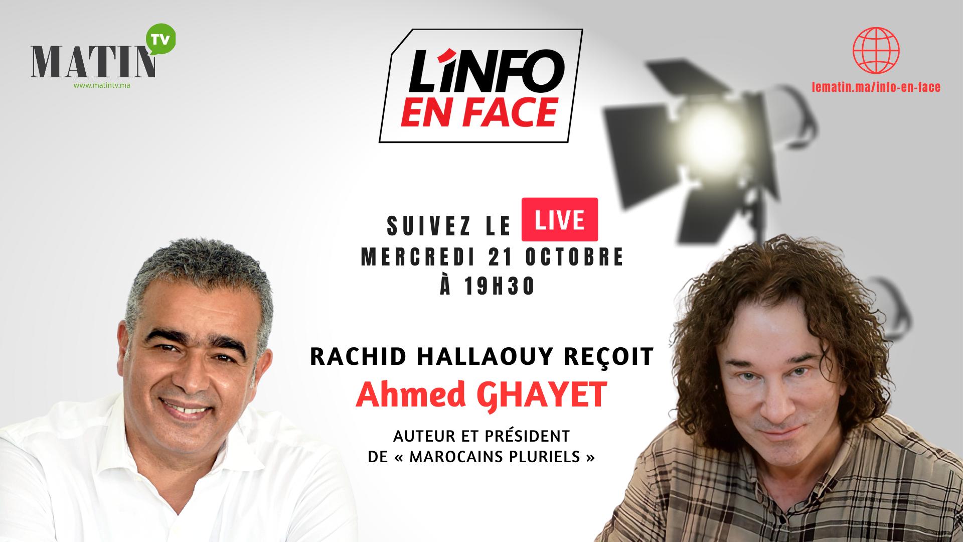 Live : L'Info en Face avec Ahmed Ghayet